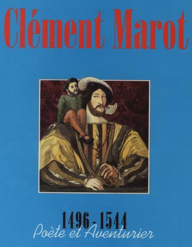 Clément Marot, poète et aventurier