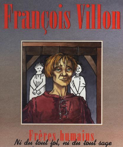 François Villon, ni du tout fol ni du tout sage